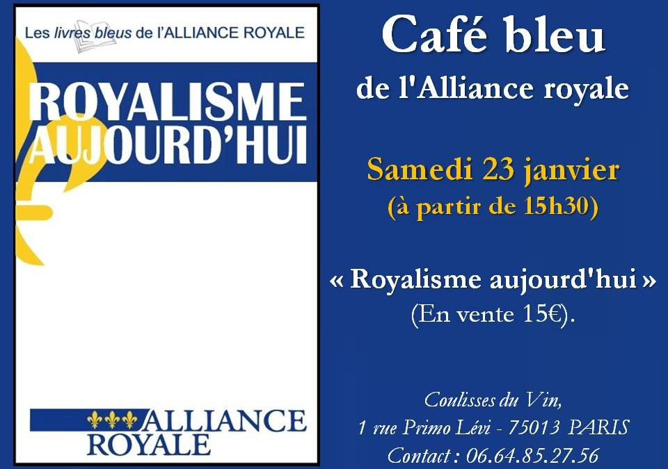 Café Bleu «Royalisme Aujourd'hui»
